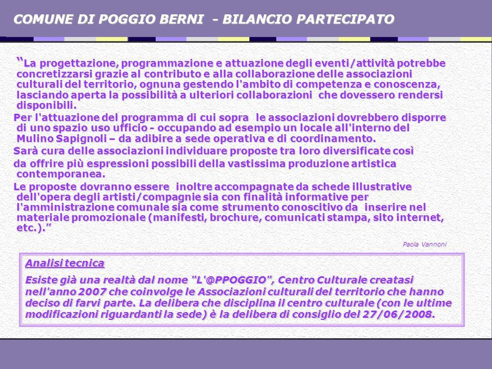 COMUNE DI POGGIO BERNI - BILANCIO PARTECIPATO La progettazione, programmazione e attuazione degli eventi/attività potrebbe concretizzarsi grazie al co
