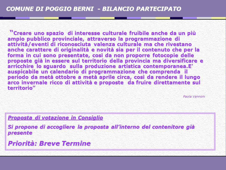 COMUNE DI POGGIO BERNI - BILANCIO PARTECIPATO Creare uno spazio di interesse culturale fruibile anche da un più ampio pubblico provinciale, attraverso