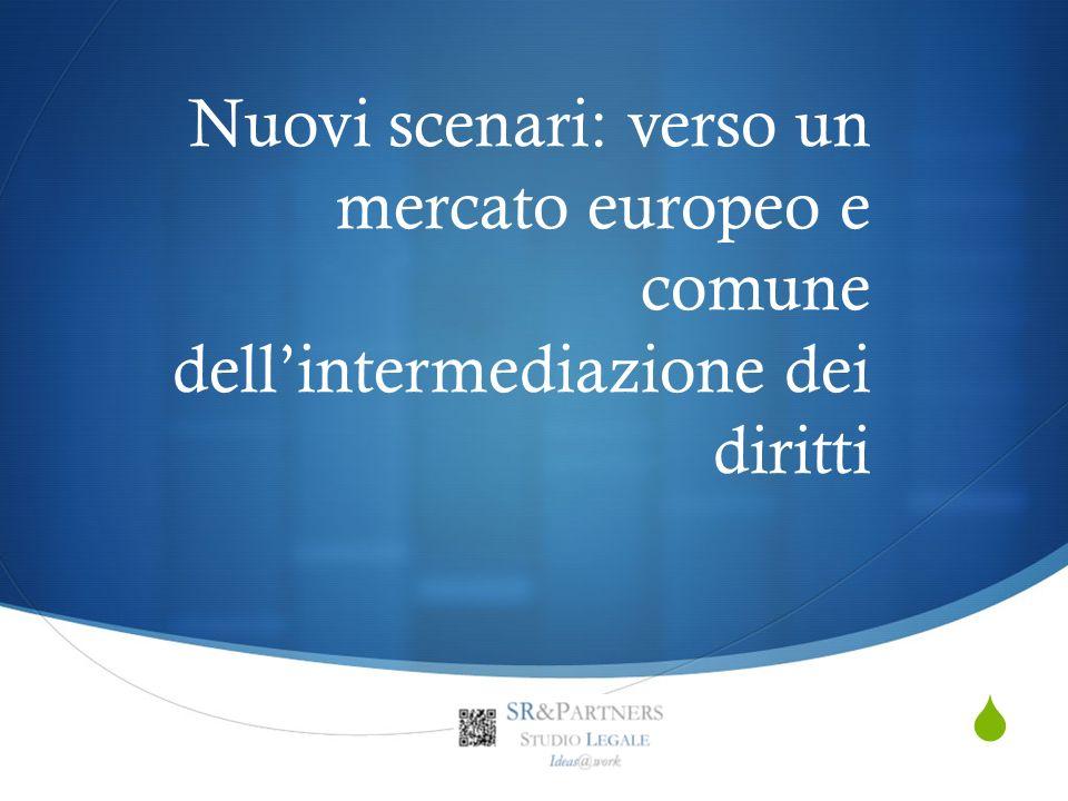 Nuovi scenari: verso un mercato europeo e comune dellintermediazione dei diritti