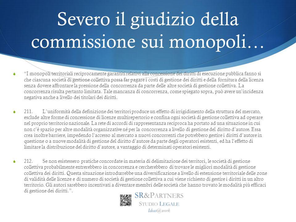 Severo il giudizio della commissione sui monopoli… I monopoli territoriali reciprocamente garantiti relativi alla concessione dei diritti di esecuzion