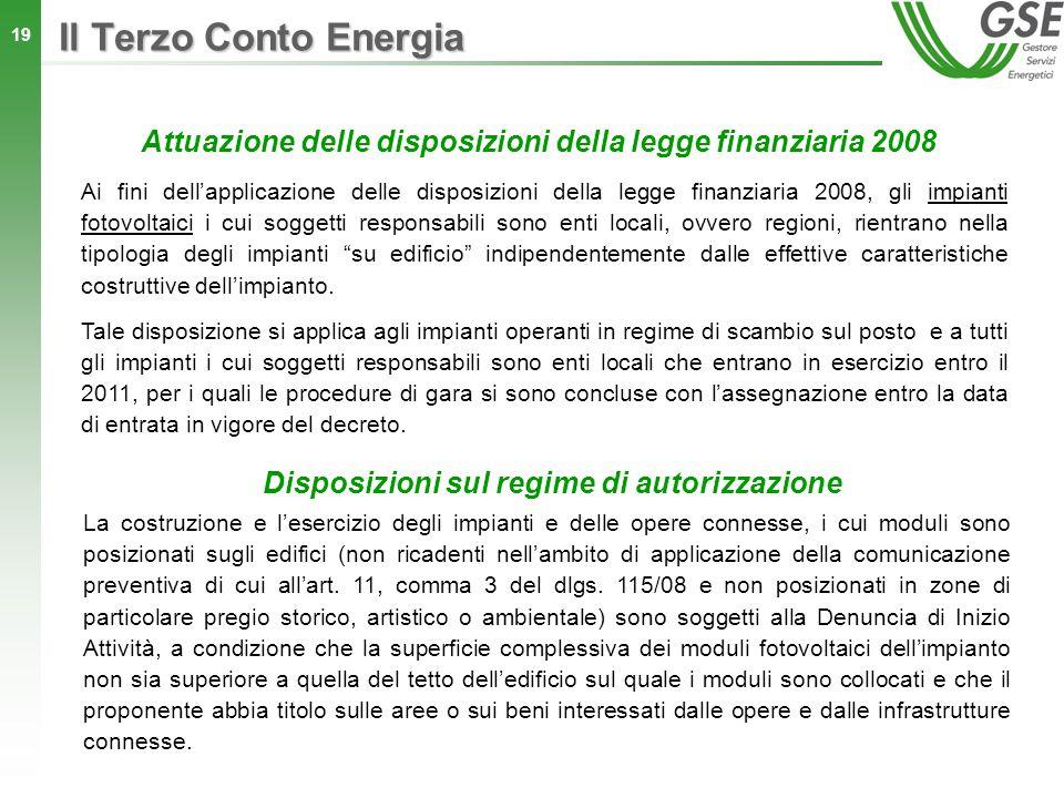 19 Ai fini dellapplicazione delle disposizioni della legge finanziaria 2008, gli impianti fotovoltaici i cui soggetti responsabili sono enti locali, o