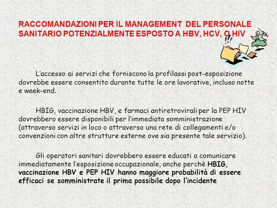 RACCOMANDAZIONI PER IL MANAGEMENT DEL PERSONALE SANITARIO POTENZIALMENTE ESPOSTO A HBV, HCV, O HIV Laccesso ai servizi che forniscono la profilassi po