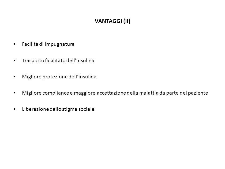 VANTAGGI (II) Facilità di impugnatura Trasporto facilitato dellinsulina Migliore protezione dellinsulina Migliore compliance e maggiore accettazione d