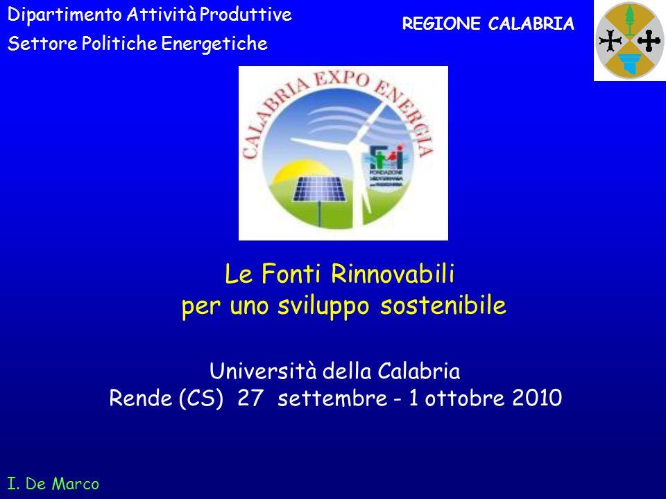 I. De Marco REGIONE CALABRIA Dipartimento Attività Produttive Settore Politiche Energetiche Università della Calabria Rende (CS) 27 settembre - 1 otto