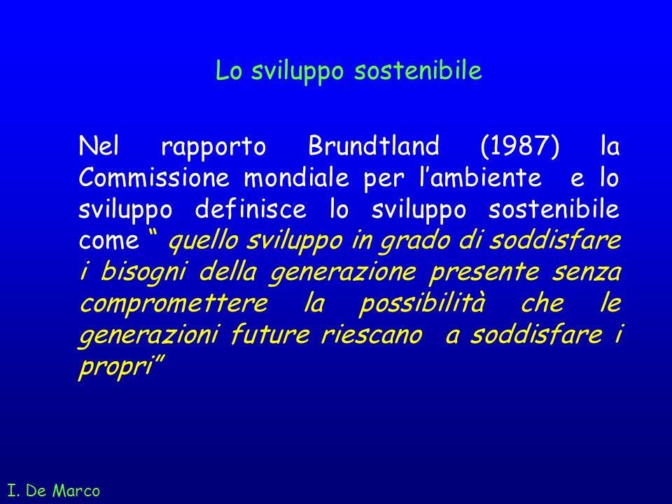 Lo sviluppo sostenibile Nel rapporto Brundtland (1987) la Commissione mondiale per lambiente e lo sviluppo definisce lo sviluppo sostenibile come quel