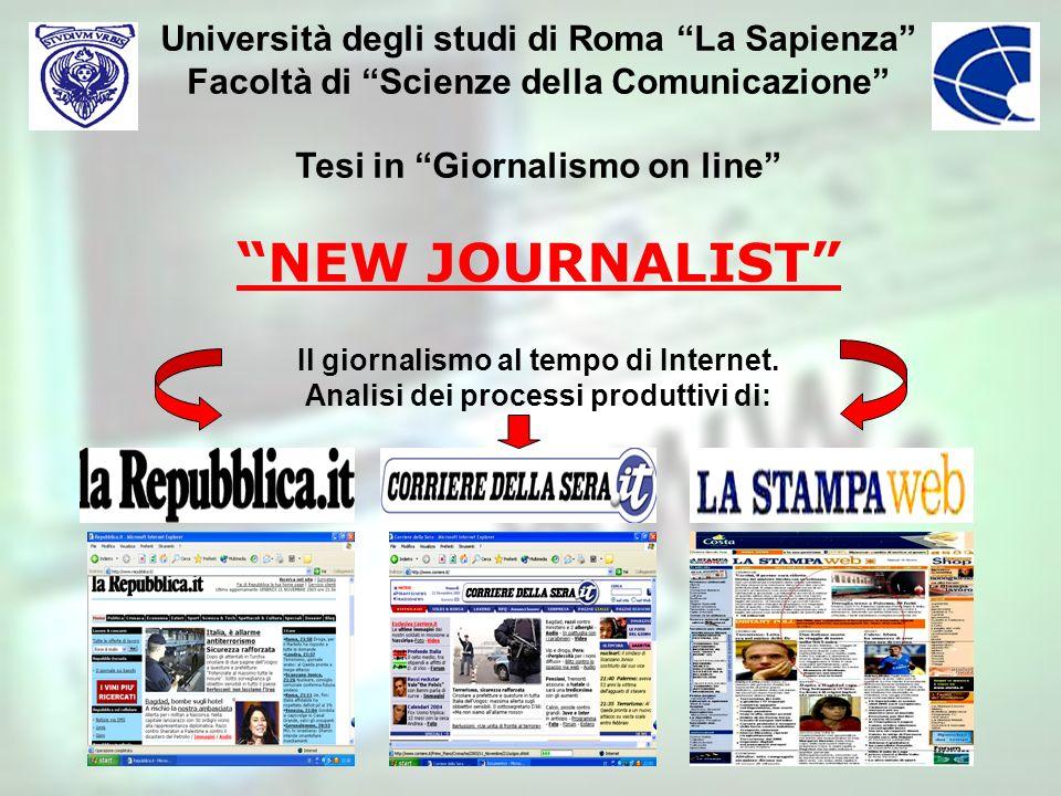 Università degli studi di Roma La Sapienza Facoltà di Scienze della Comunicazione Tesi in Giornalismo on line NEW JOURNALIST Il giornalismo al tempo d