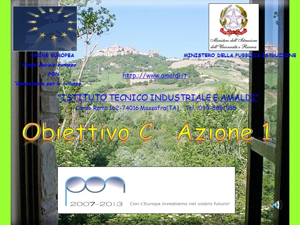 UNINE EUROPEA Fondo Sociale europeo PON Competenze per lo sviluppo MINISTERO DELLA PUBBLICA ISTRUZIONE ISTITUTO TECNICO INDUSTRIALE E.AMALDI Corso Rom