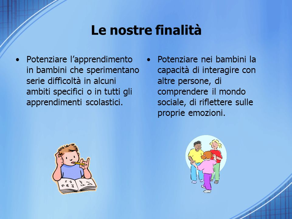 Il nostro target Bambini (di 5-11 anni) con Disturbi specifici di apprendimento Ritardo mentale lieve Organizzazione cognitiva borderline (funzionamento intellettivo limite)