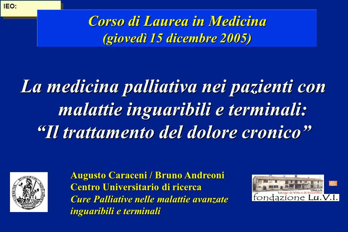 IEO: Augusto Caraceni / Bruno Andreoni Centro Universitario di ricerca Cure Palliative nelle malattie avanzate inguaribili e terminali La medicina pal