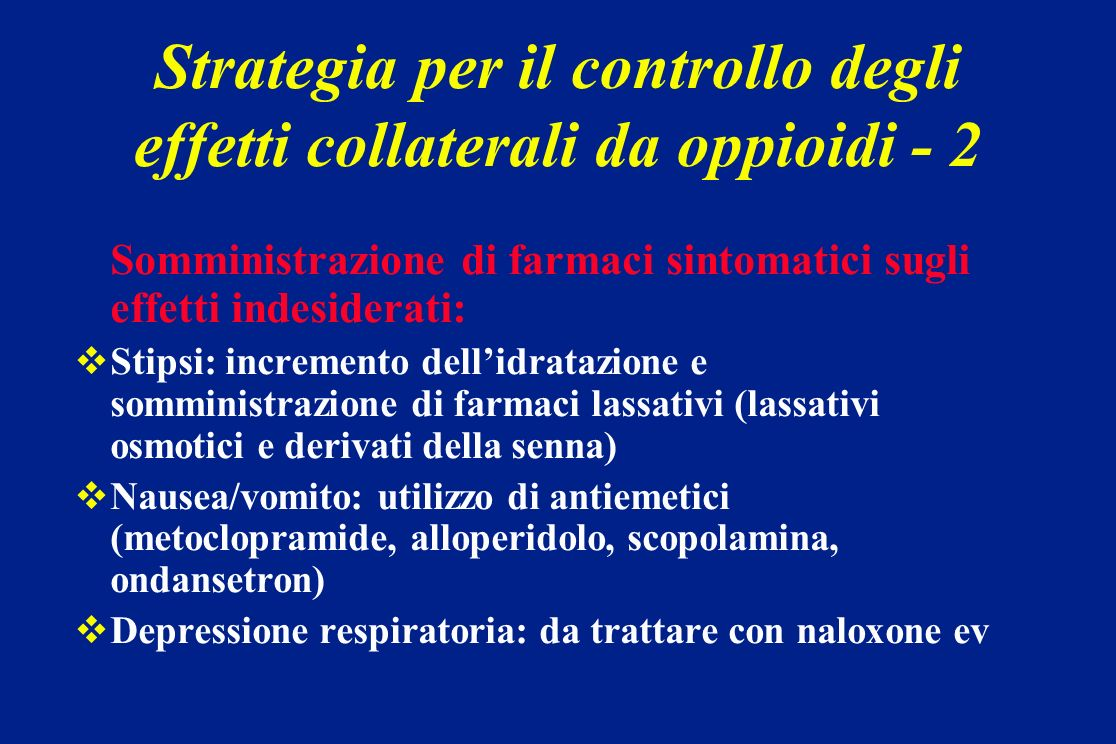 Somministrazione di farmaci sintomatici sugli effetti indesiderati: Stipsi: incremento dellidratazione e somministrazione di farmaci lassativi (lassat