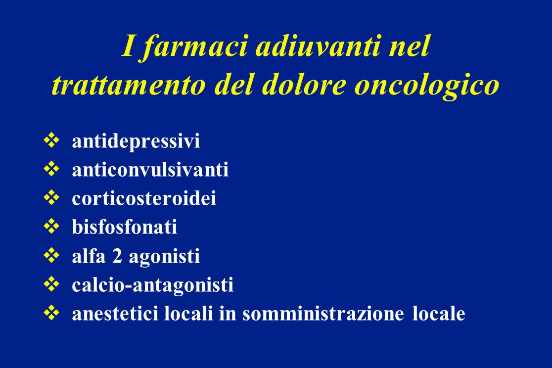 antidepressivi anticonvulsivanti corticosteroidei bisfosfonati alfa 2 agonisti calcio-antagonisti anestetici locali in somministrazione locale I farma