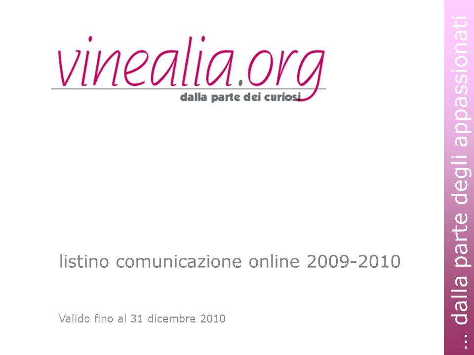 … dalla parte degli appassionati listino comunicazione online 2009-2010 Valido fino al 31 dicembre 2010