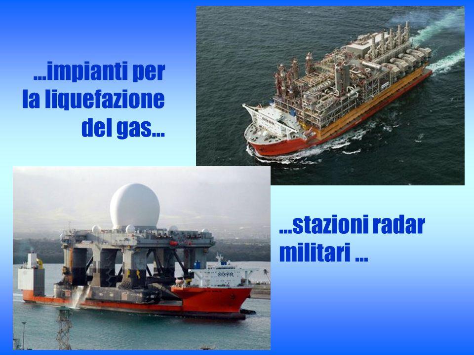 …impianti per la liquefazione del gas… …stazioni radar militari …