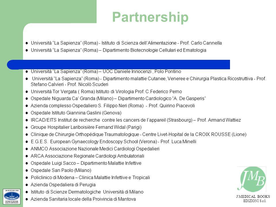 J MEDICAL BOOKS EDIZIONI S.r.l. Partnership Università La Sapienza (Roma) - Istituto di Scienza dellAlimentazione - Prof. Carlo Cannella Università La