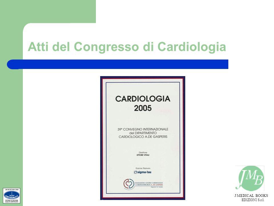 J MEDICAL BOOKS EDIZIONI S.r.l. Atti del Congresso di Cardiologia