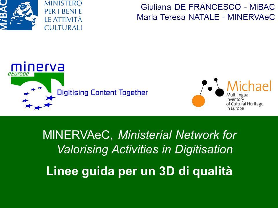 MiBAC – Direzione generale per linnovazione tecnologica e la promozione Firenze, 17 aprile 2008 EVA FLORENCE MINERVAeC, Ministerial Network for Valori