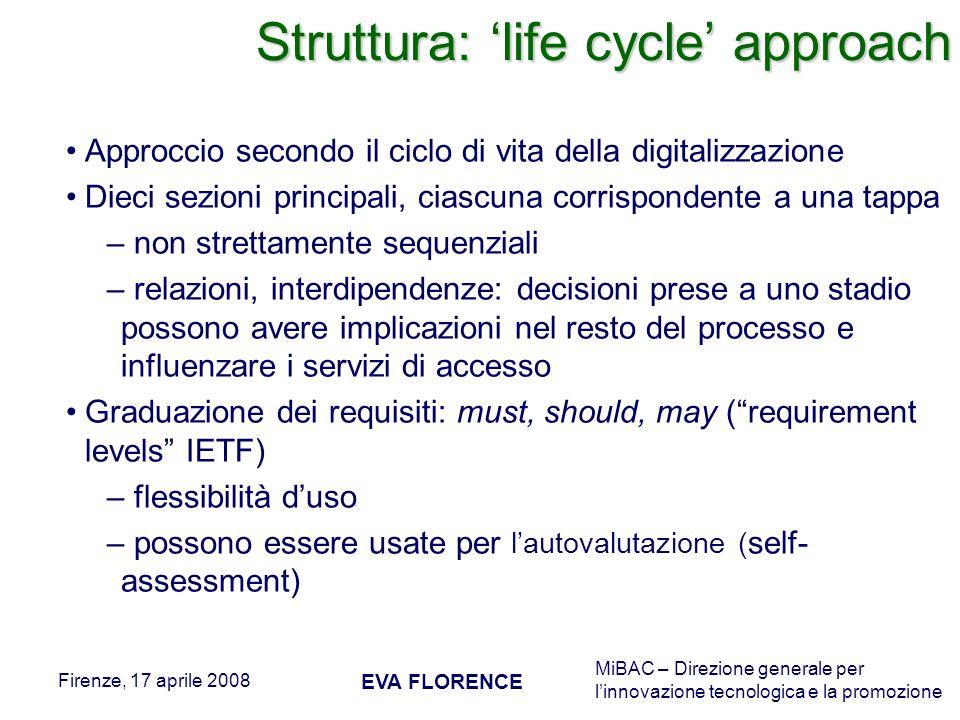 MiBAC – Direzione generale per linnovazione tecnologica e la promozione Firenze, 17 aprile 2008 EVA FLORENCE Struttura: life cycle approach Approccio