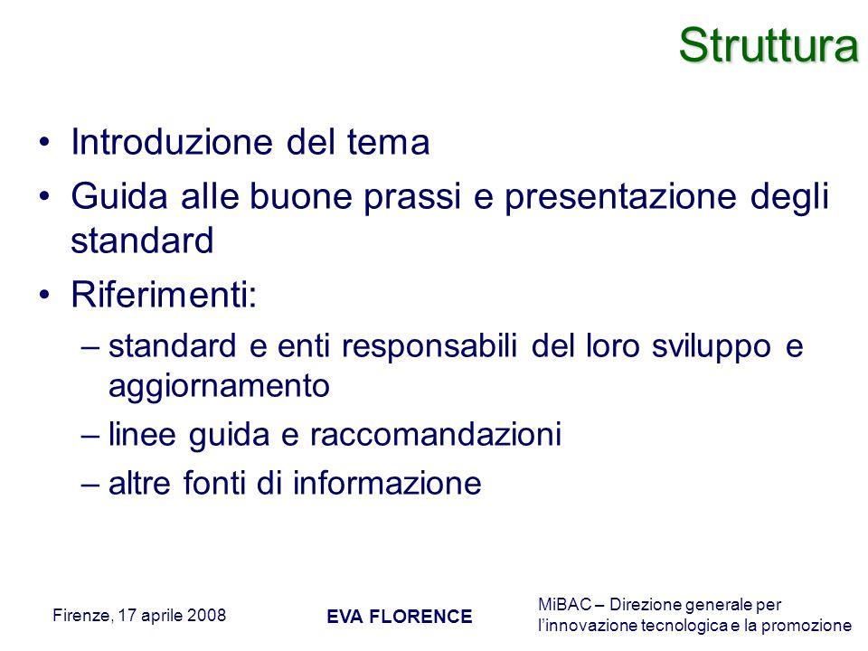 MiBAC – Direzione generale per linnovazione tecnologica e la promozione Firenze, 17 aprile 2008 EVA FLORENCEStruttura Introduzione del tema Guida alle