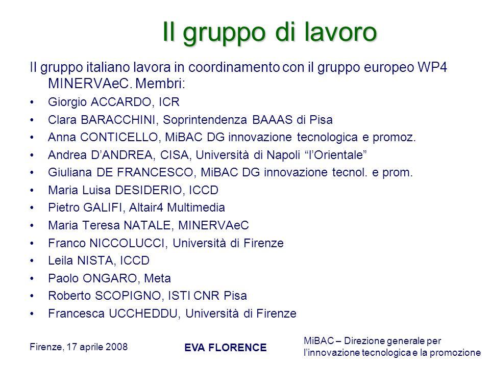 MiBAC – Direzione generale per linnovazione tecnologica e la promozione Firenze, 17 aprile 2008 EVA FLORENCE Il gruppo di lavoro Il gruppo italiano la