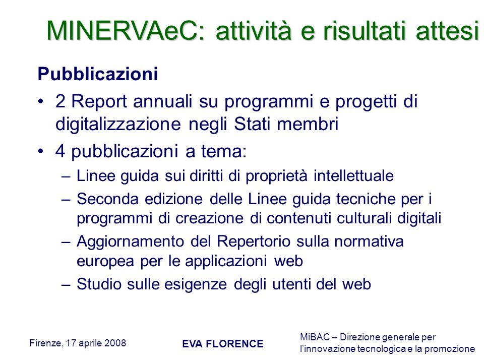 MiBAC – Direzione generale per linnovazione tecnologica e la promozione Firenze, 17 aprile 2008 EVA FLORENCE Pubblicazioni 2 Report annuali su program