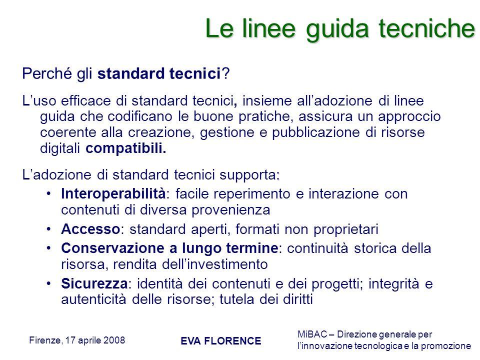 MiBAC – Direzione generale per linnovazione tecnologica e la promozione Firenze, 17 aprile 2008 EVA FLORENCE Perché gli standard tecnici? Luso efficac