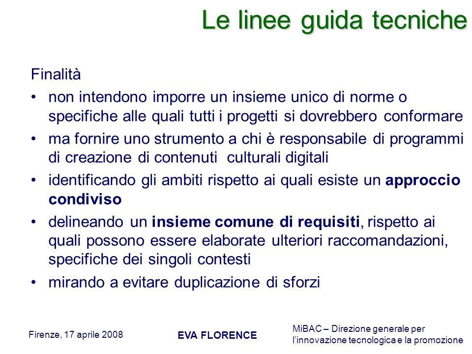 MiBAC – Direzione generale per linnovazione tecnologica e la promozione Firenze, 17 aprile 2008 EVA FLORENCE Le linee guida tecniche Finalità non inte