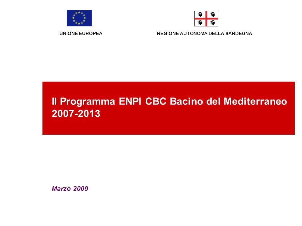 REGIONE AUTONOMA DELLA SARDEGNA Marzo 2009 Il Programma ENPI CBC Bacino del Mediterraneo 2007-2013 UNIONE EUROPEA