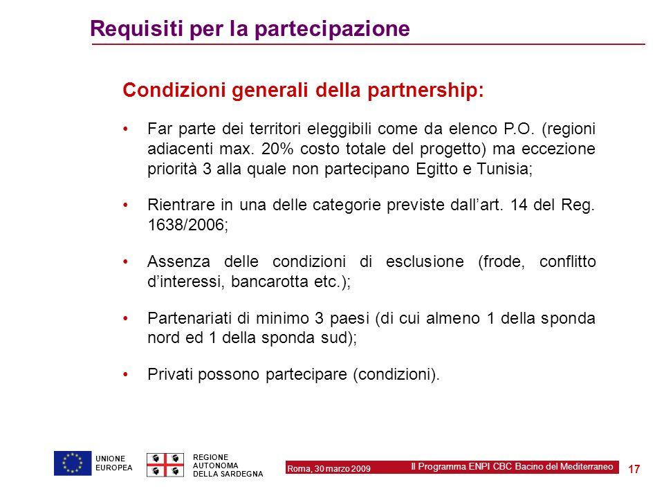 Roma, 30 marzo 2009 Il Programma ENPI CBC Bacino del Mediterraneo REGIONE AUTONOMA DELLA SARDEGNA 17 UNIONE EUROPEA Requisiti per la partecipazione Co