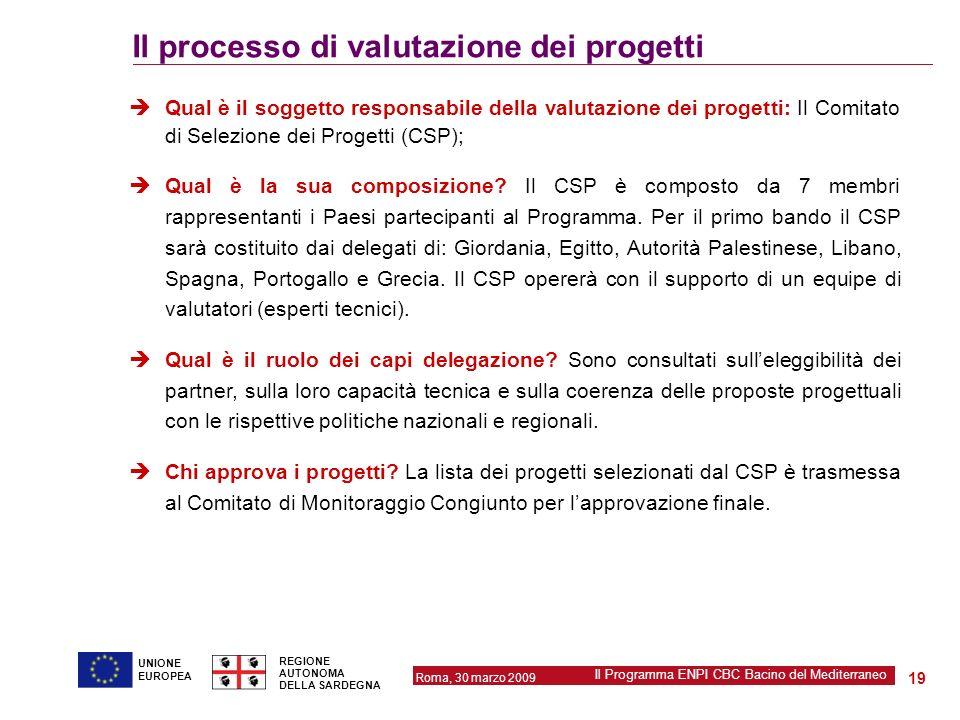 Roma, 30 marzo 2009 Il Programma ENPI CBC Bacino del Mediterraneo REGIONE AUTONOMA DELLA SARDEGNA 19 UNIONE EUROPEA Il processo di valutazione dei pro