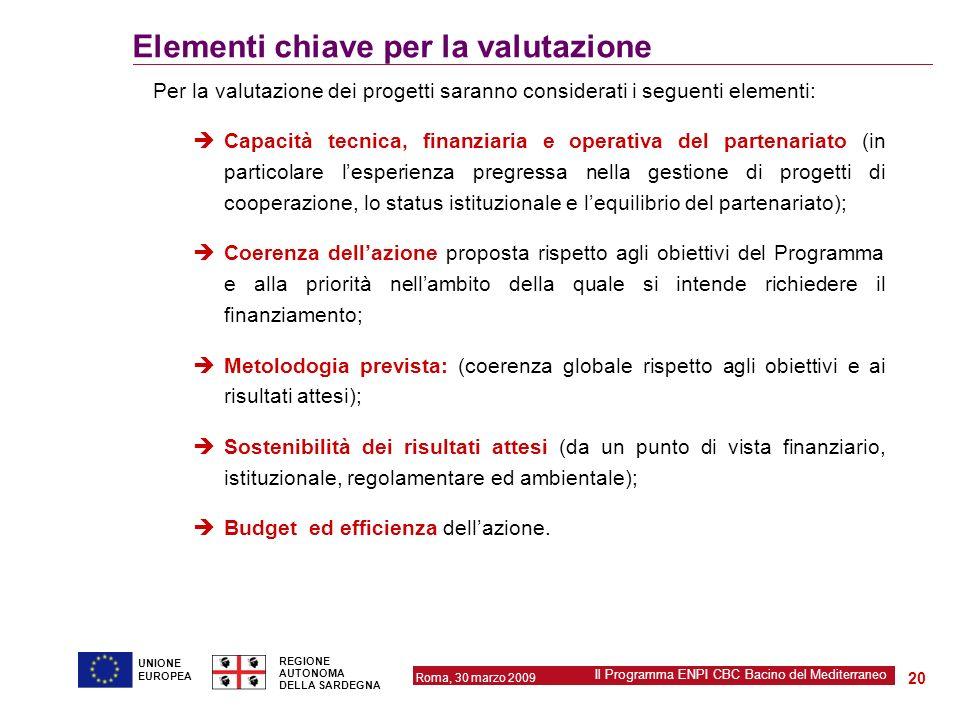 Roma, 30 marzo 2009 Il Programma ENPI CBC Bacino del Mediterraneo REGIONE AUTONOMA DELLA SARDEGNA 20 UNIONE EUROPEA Elementi chiave per la valutazione