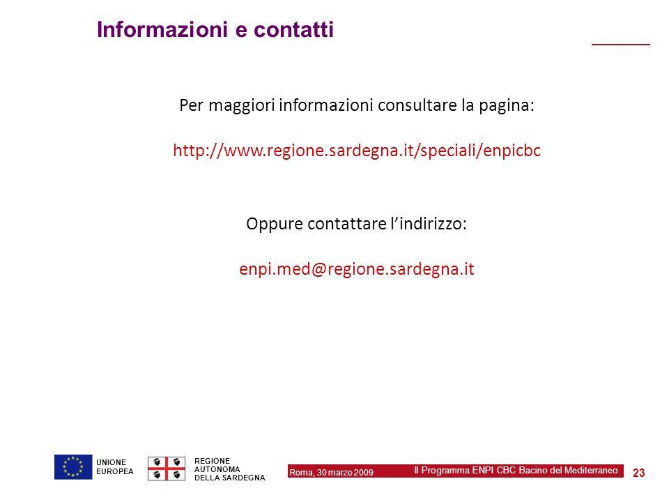 Roma, 30 marzo 2009 Il Programma ENPI CBC Bacino del Mediterraneo REGIONE AUTONOMA DELLA SARDEGNA 23 UNIONE EUROPEA Informazioni e contatti Per maggio