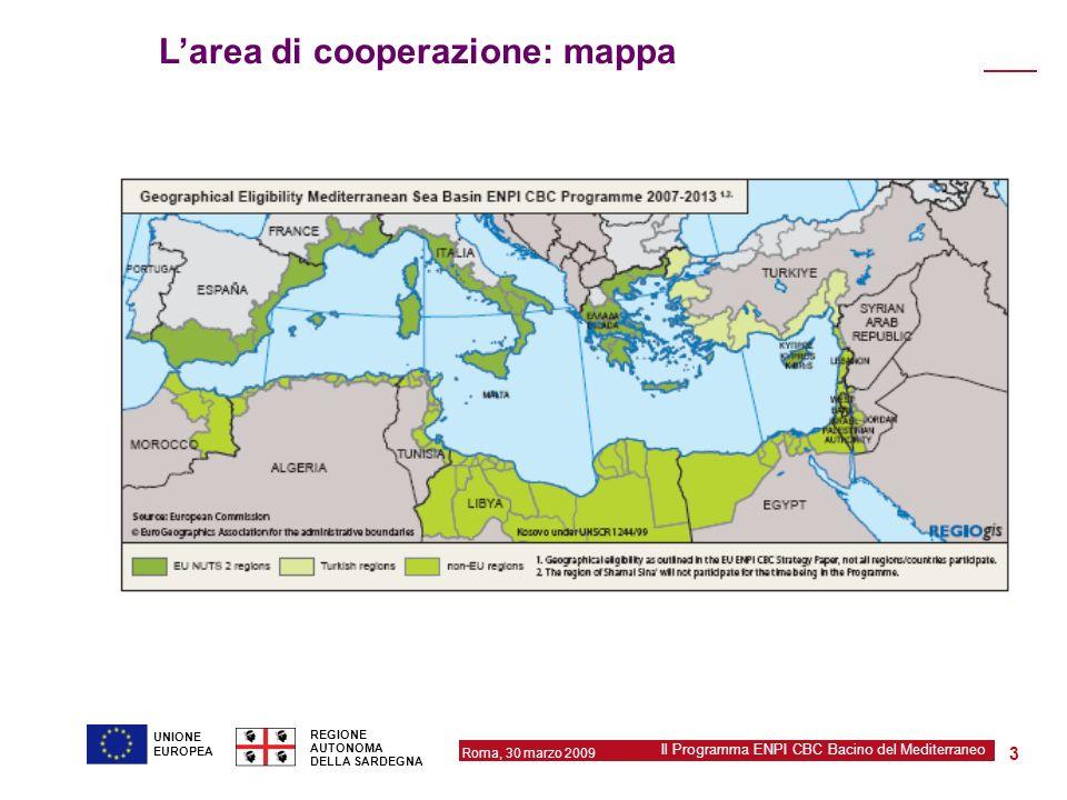 Roma, 30 marzo 2009 Il Programma ENPI CBC Bacino del Mediterraneo REGIONE AUTONOMA DELLA SARDEGNA 3 UNIONE EUROPEA Larea di cooperazione: mappa