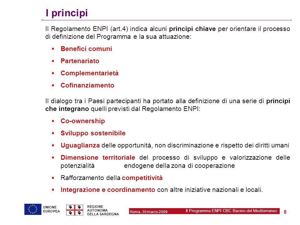 Roma, 30 marzo 2009 Il Programma ENPI CBC Bacino del Mediterraneo REGIONE AUTONOMA DELLA SARDEGNA 5 UNIONE EUROPEA I principi Il Regolamento ENPI (art