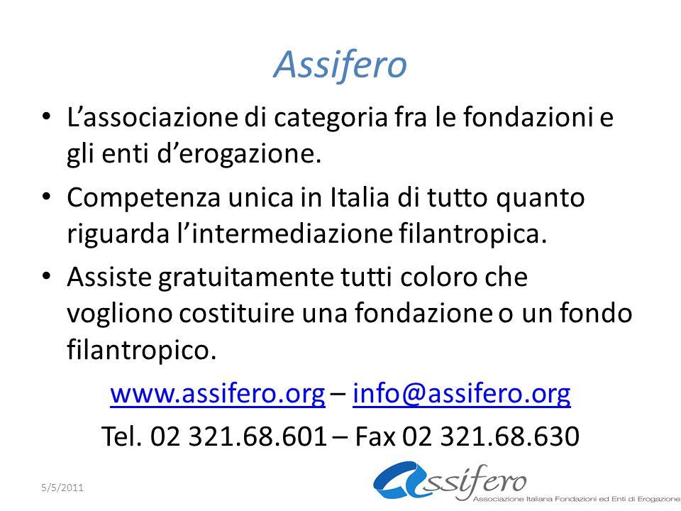 Assifero Lassociazione di categoria fra le fondazioni e gli enti derogazione. Competenza unica in Italia di tutto quanto riguarda lintermediazione fil
