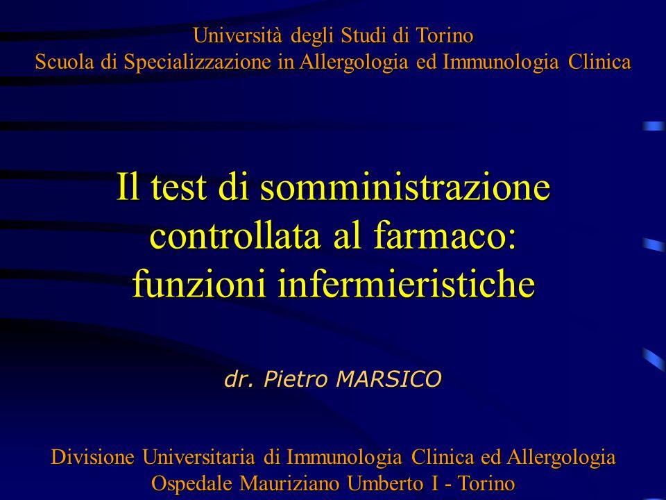 Il test di somministrazione controllata al farmaco: funzioni infermieristiche Università degli Studi di Torino Scuola di Specializzazione in Allergolo