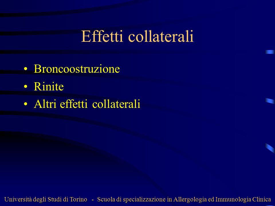 Effetti collaterali Broncoostruzione Rinite Altri effetti collaterali Università degli Studi di Torino - Scuola di specializzazione in Allergologia ed