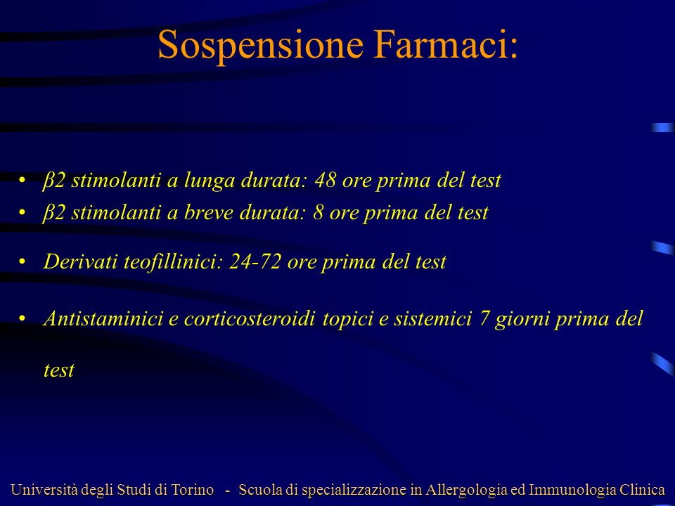 Sospensione Farmaci: β2 stimolanti a lunga durata: 48 ore prima del test β2 stimolanti a breve durata: 8 ore prima del test Derivati teofillinici: 24-