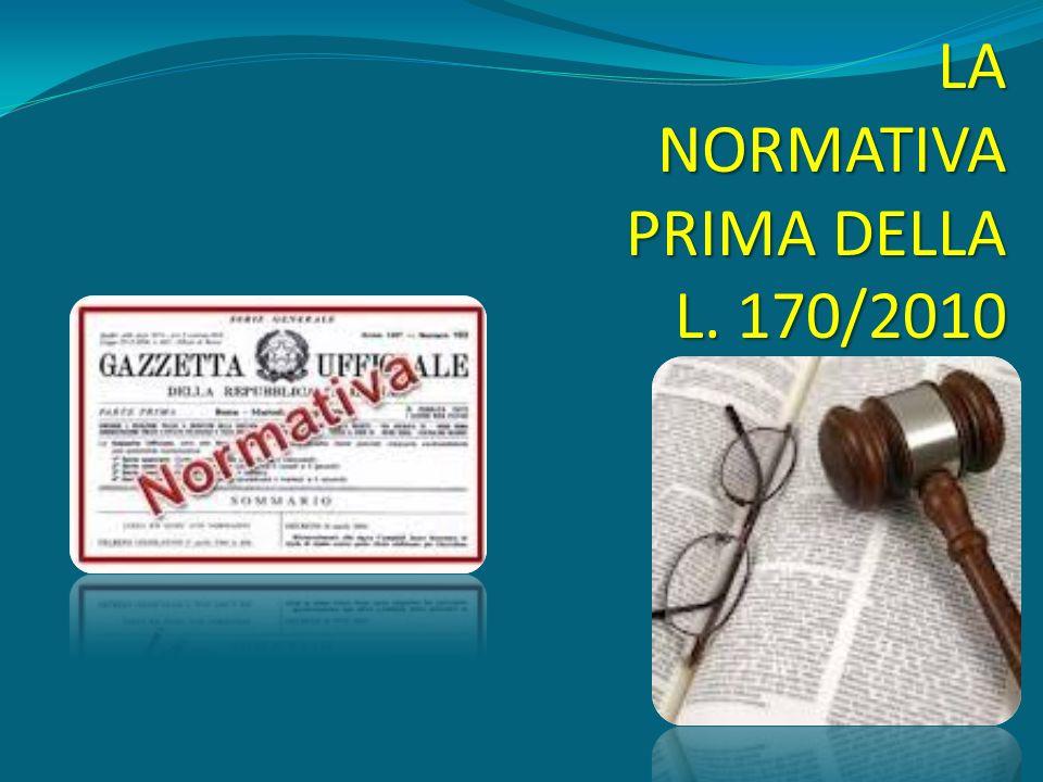 LA NORMATIVA PRIMA DELLA L. 170/2010