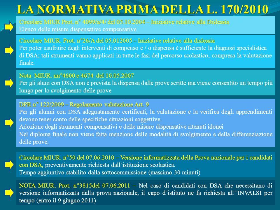 Circolare MIUR Prot. n° 4099/a/4/ del 05.10.2004 – Iniziative relative alla Dislessia Elenco delle misure dispensative compensative Circolare MIUR. Pr