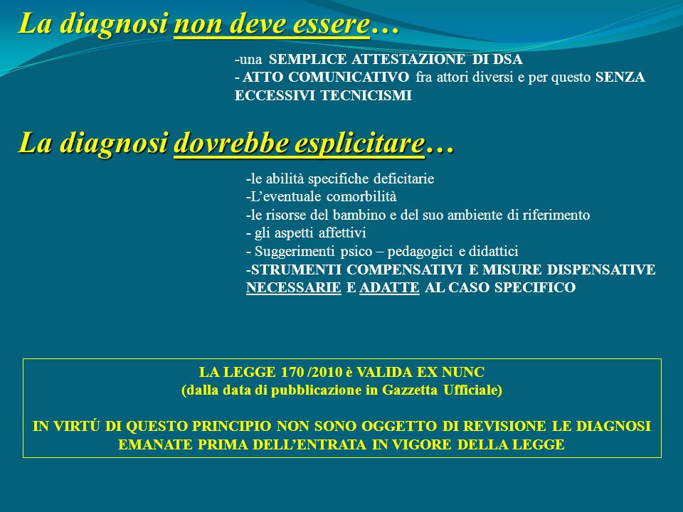 -una SEMPLICE ATTESTAZIONE DI DSA - ATTO COMUNICATIVO fra attori diversi e per questo SENZA ECCESSIVI TECNICISMI LA LEGGE 170 /2010 è VALIDA EX NUNC (