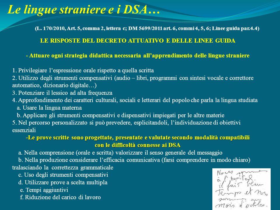(L. 170/2010, Art. 5, comma 2, lettera c; DM 5699/2011 art. 6, commi 4, 5, 6; Linee guida par.4.4) LE RISPOSTE DEL DECRETO ATTUATIVO E DELLE LINEE GUI