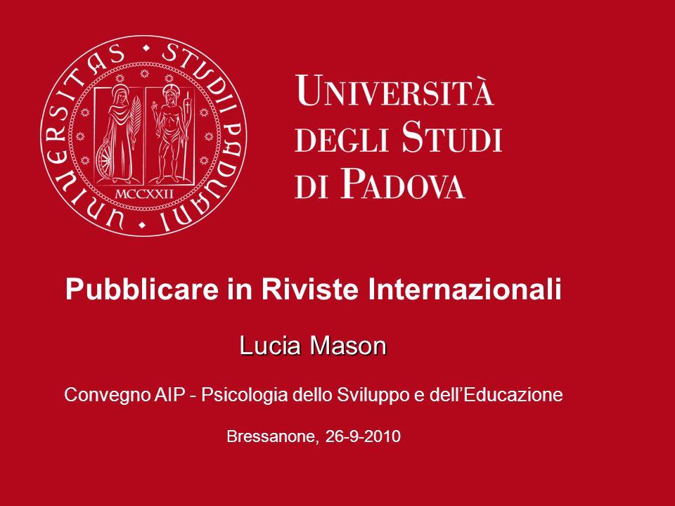 Pubblicare in Riviste Internazionali Lucia Mason Convegno AIP - Psicologia dello Sviluppo e dellEducazione Bressanone, 26-9-2010