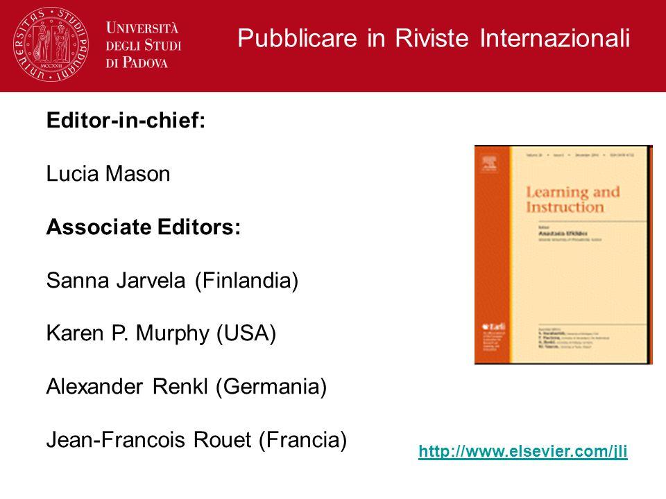 Pubblicare in Riviste Internazionali Editor-in-chief: Lucia Mason Associate Editors: Sanna Jarvela (Finlandia) Karen P. Murphy (USA) Alexander Renkl (