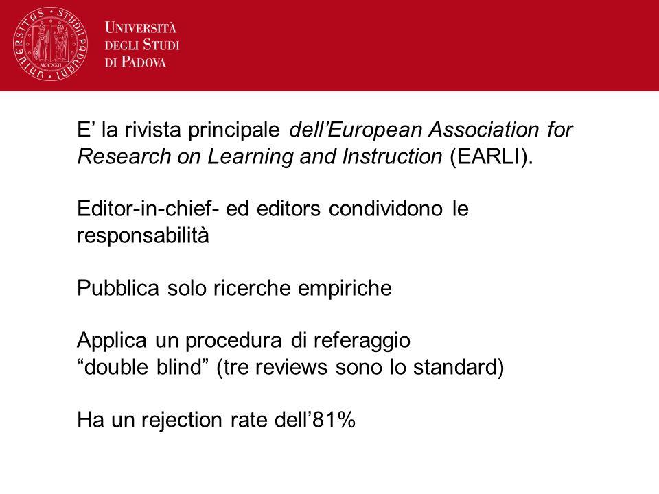 E la rivista principale dellEuropean Association for Research on Learning and Instruction (EARLI). Editor-in-chief- ed editors condividono le responsa