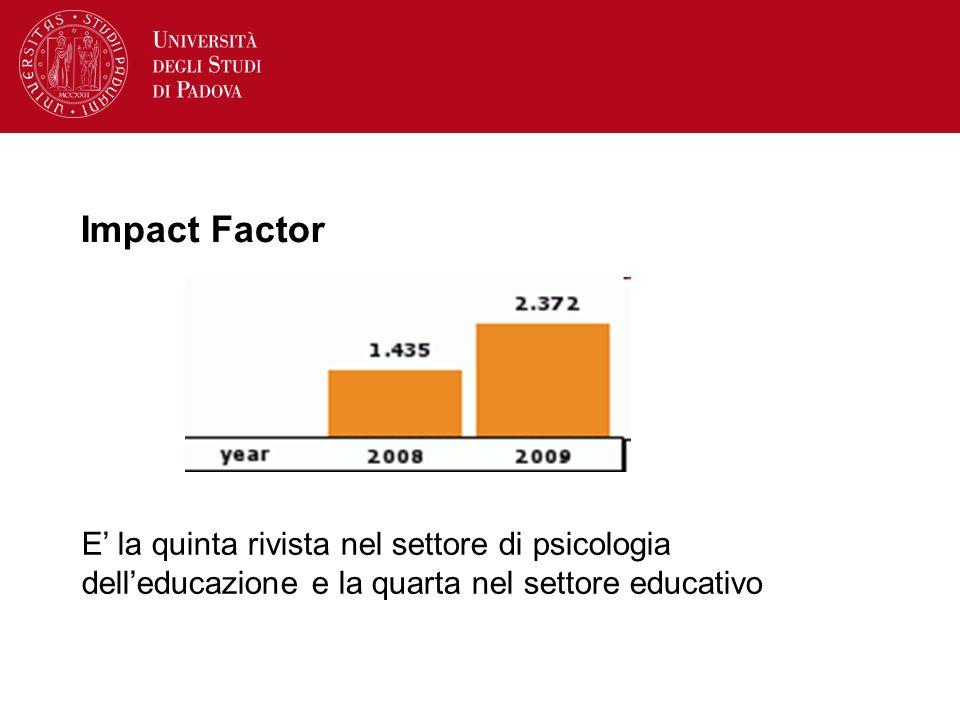 Impact Factor E la quinta rivista nel settore di psicologia delleducazione e la quarta nel settore educativo