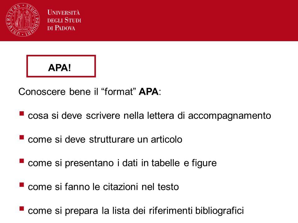 APA! Conoscere bene il format APA: cosa si deve scrivere nella lettera di accompagnamento come si deve strutturare un articolo come si presentano i da