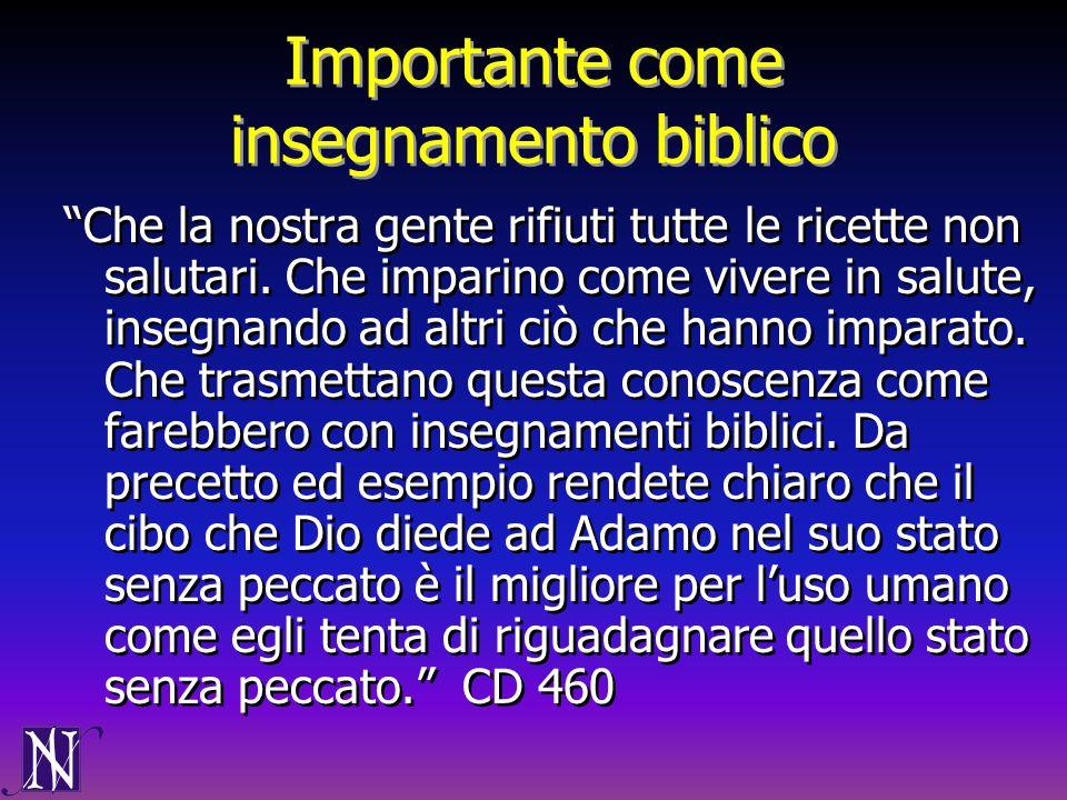 Importante come insegnamento biblico Che la nostra gente rifiuti tutte le ricette non salutari. Che imparino come vivere in salute, insegnando ad altr