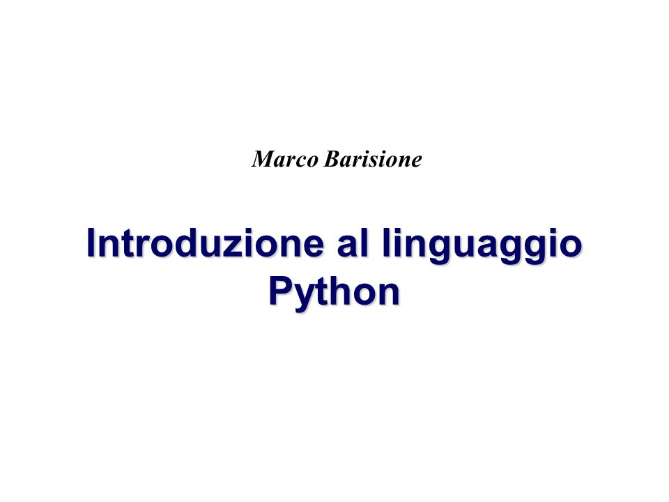 Marco Barisione Introduzione al linguaggio Python Marco Barisione