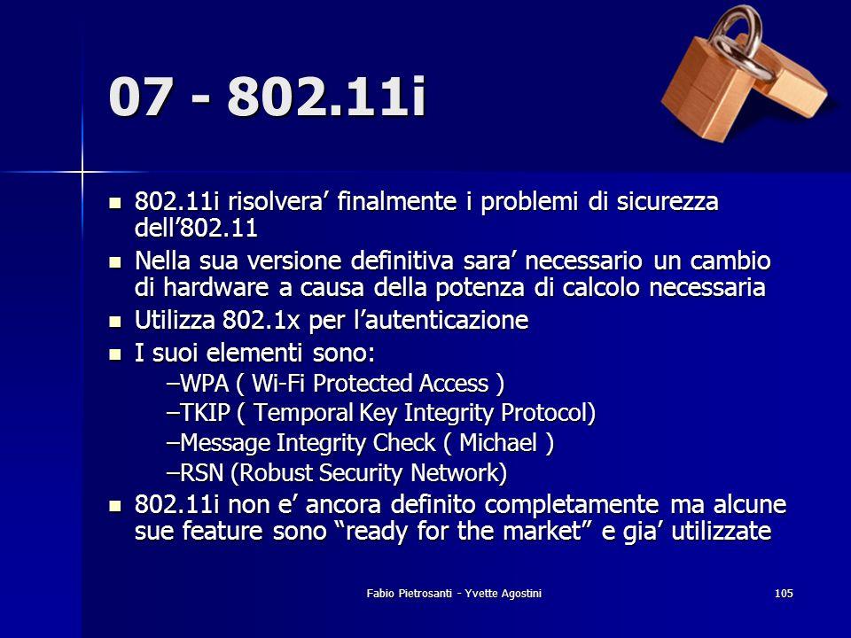 Fabio Pietrosanti - Yvette Agostini105 07 - 802.11i 802.11i risolvera finalmente i problemi di sicurezza dell802.11 802.11i risolvera finalmente i pro