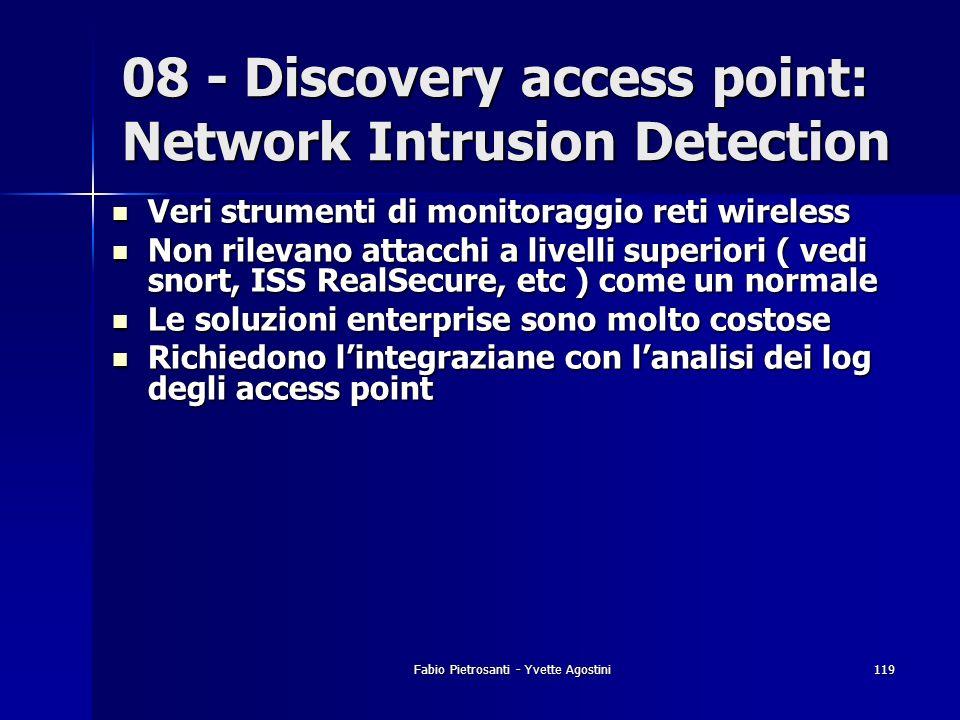 Fabio Pietrosanti - Yvette Agostini119 Veri strumenti di monitoraggio reti wireless Veri strumenti di monitoraggio reti wireless Non rilevano attacchi